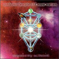 Ambient Temple Of Imagination - Mystery School