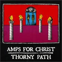 Amps For Christ - Thorny Path on Vermiform (1997)