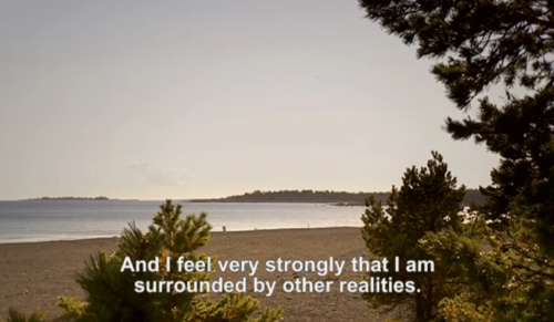 and i feel very strongly that i am surrounded by other realities