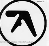 aphex twin selected ambient works vol. 1