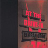 At The Drive-In - Gran Orgo on One Foot (1997)