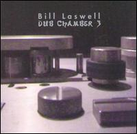 Bill Laswell - Dub Chamber 3 on ROIR (2000)