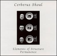 Cerberus Shoal - Elements Of Structure/Permanence on AIP (2001)