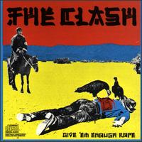 The Clash - Given 'Em Enough Rop