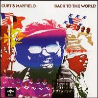 Curtis Mayfield - Back To The World on Charly (1973)