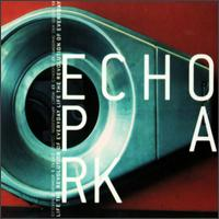 Echo Park - The Revolution Of Everyday Life on Lo Recordings (1998)