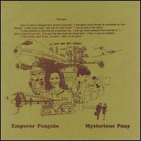 Emperor Penguin - Mysterious Pony on My Pal Good (2000)