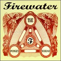 Firewater - The Ponzi Scheme on Uptown/Univers (1998)