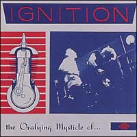 Ignition - The Orifying Mysticle Of...
