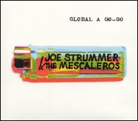 Joe Strummer and The Mescaleros - Global A Go-Go on Epitaph (2001)
