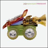 Ju Ju Space Jazz - Intersound on EFA (2000)