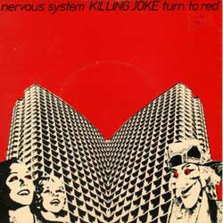 Killing Joke - Nervous System Turn To Red/Are You Receiving 10inch on Malicious Damage 10inch (1979)