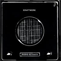 Kraftwerk - Radio-Activity