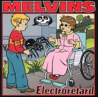 Melvins - Electroretard on Mans Ruin (2001)