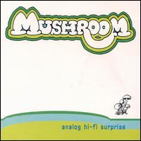Mushroom - Analog Hi-Fi Surprise on Clearspot (1999)