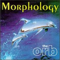 The Orb - Morphology