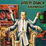 Pitch Black - Futureproof