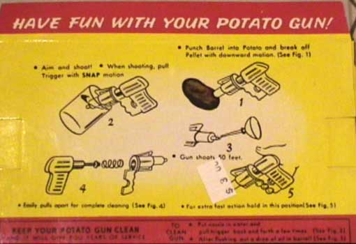 Potato Gun - keep it clean and it will give you years of service!