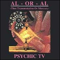 Psychic TV - Al-OrAl: Thee Transmutation Ov Mercury on Dossier (1994)