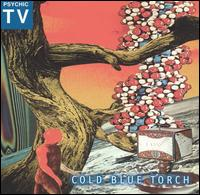Psychic TV - Cold Blue Torch (1996)