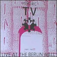 Psychic TV - Live At The Berlin Wall II onTemple (1990)
