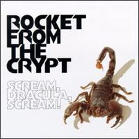 Rocket From The Crypt - Scream, Dracula, Scream