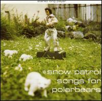 Snow Patrol - Songs For Polar Bears on Jeepster (1998)