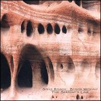 Steve Roach and Byron Metcalf - The Serpent's Lair (2000)