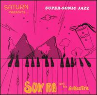 Le Sun Ra & His Arkestra - Super Sonic Jazz 12inch on Saturn (1957