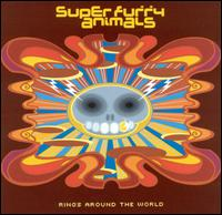 Super Furry Animals - Rings Around The World (2001)