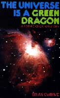 The Universe Is A Green Dragon by Brian Swimme