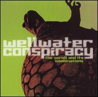 Wellwater Conspiracy - The Scroll and Its Combinations on TVT (2001)