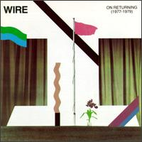 Wire - On Returning
