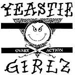 Yeastie Girlz - Ovary Reaction 7 on Lookout!